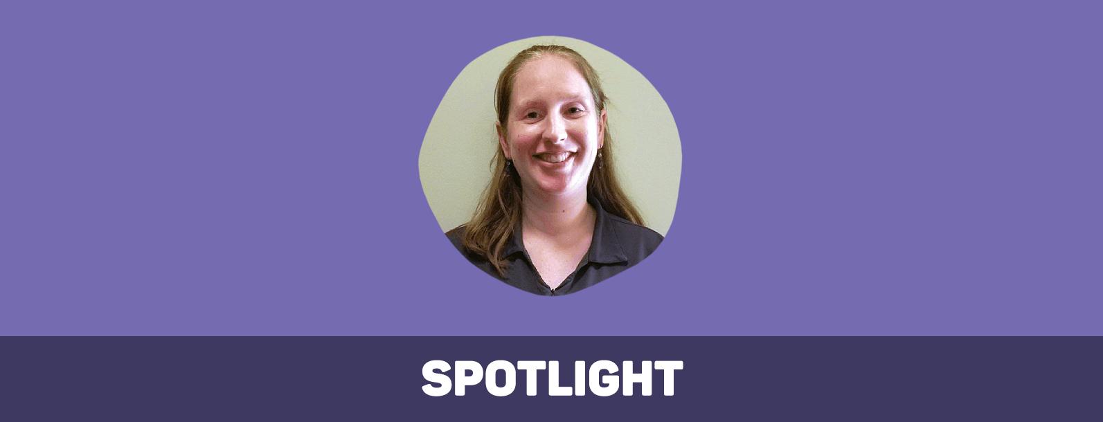 Spotlight Q&A with Jessica R.