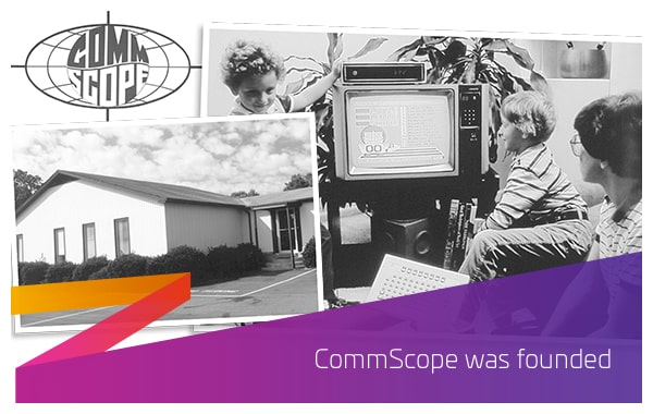1976 - CommScope was founded
