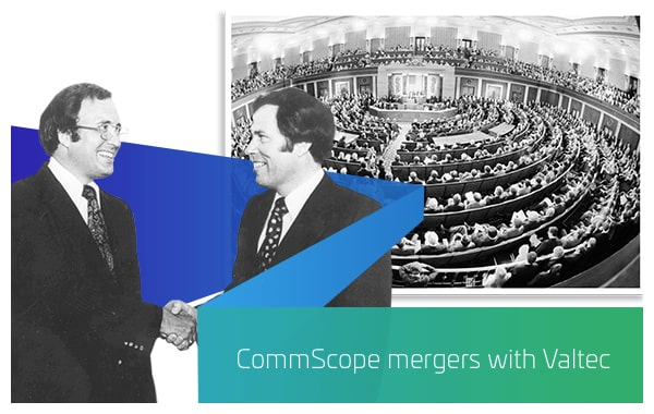 1978 - CommScope merges with Valtec
