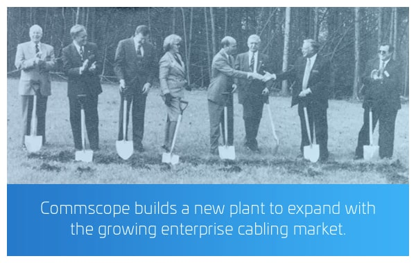 1990 - CommScope builds a new plant to expand with the growing enterprise cabling market