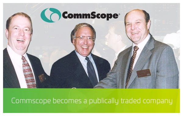 1997 - CommScope becomes a publically traded company