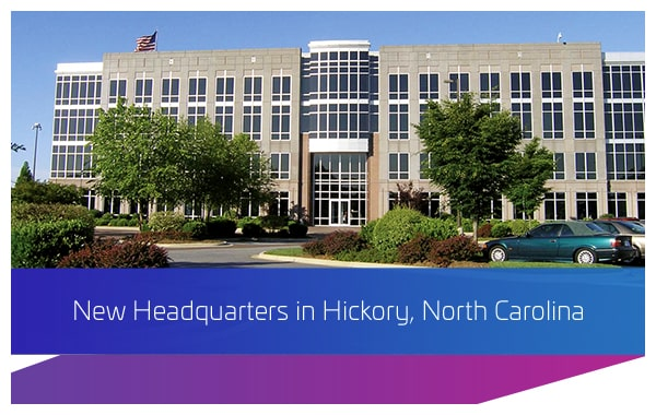 2000 - New Headquarters based in Hickory, North Carolina